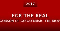 EGB the Real Godson of Go-Go Music the Movie