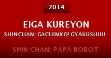 Película Eiga Kureyon Shinchan: Gachinko! Gyakushuu no Robotôchan
