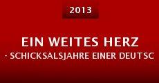Ein weites Herz - Schicksalsjahre einer deutschen Familie (2013)