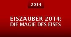 Eiszauber 2014: Die Magie des Eises (2014) stream