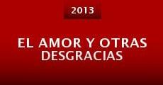 El amor y otras desgracias (2013) stream