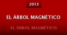 El árbol magnético (2013) stream