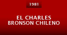 Película El Charles Bronson chileno