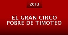 El gran circo pobre de Timoteo (2013) stream