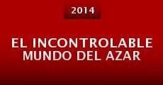 El Incontrolable Mundo Del Azar (2014)