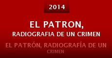 Película El patron, radiografia de un crimen