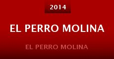 El Perro Molina (2014)