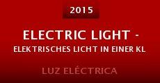 Ver película Electric Light - Elektrisches Licht in einer kleinen Stadt