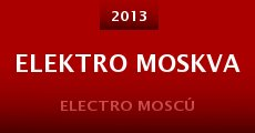 Elektro Moskva (2013) stream