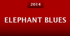 Elephant Blues (2014)