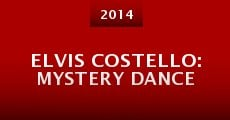 Elvis Costello: Mystery Dance (2014)