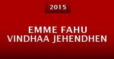Película Emme Fahu Vindhaa Jehendhen
