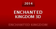Enchanted Kingdom 3D