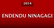 Endendu Ninagagi (2014) stream