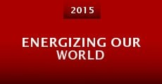 Película Energizing Our World