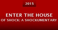 Película Enter the House of Shock: A Shockumentary