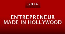 Entrepreneur Made in Hollywood (2014) stream