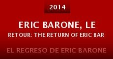 Ver película Eric Barone, le retour: The Return of Eric Barone