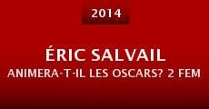 Película Éric Salvail animera-t-il les Oscars? 2 Femmes à Hollywood s'en occupe!