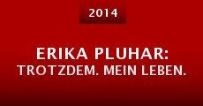 Película Erika Pluhar: Trotzdem. Mein Leben.