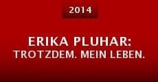 Erika Pluhar: Trotzdem. Mein Leben. (2014) stream