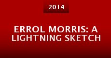 Errol Morris: A Lightning Sketch (2014)