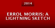 Película Errol Morris: A Lightning Sketch