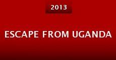 Escape from Uganda (2013) stream