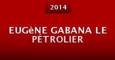 Eugène Gabana le pétrolier (2014)