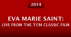 Eva Marie Saint: Live from the TCM Classic Film Festival (2014)