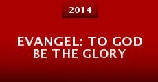 Película Evangel: To God Be the Glory