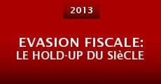 Evasion fiscale: Le hold-up du siècle (2013)