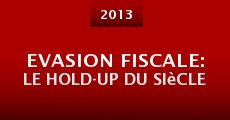 Evasion fiscale: Le hold-up du siècle (2013) stream