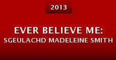 Ever Believe Me: Sgeulachd Madeleine Smith (2013)