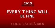 Película Every Thing Will Be Fine