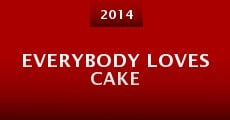 Everybody Loves Cake (2014)