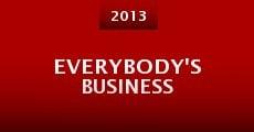 Everybody's Business (2013) stream