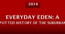 Everyday Eden: A Potted History of the Suburban Garden (2014)