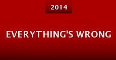 Everything's Wrong (2014) stream