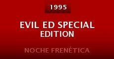 Película Evil Ed Special EDition