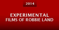 Película Experimental Films of Robbie Land