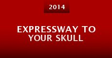 Expressway to Your Skull (2014)