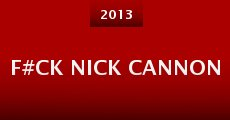 F#Ck Nick Cannon (2013)