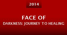 Película Face of Darkness: Journey to Healing