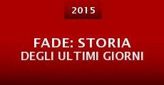 Película Fade: Storia Degli Ultimi Giorni