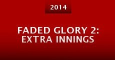 Película Faded Glory 2: Extra Innings