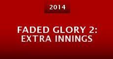 Faded Glory 2: Extra Innings (2014) stream