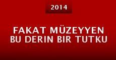 Fakat Müzeyyen Bu Derin Bir Tutku (2014) stream