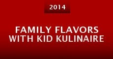 Película Family Flavors with Kid Kulinaire