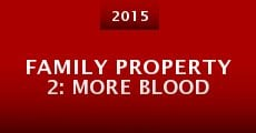Película Family Property 2: More Blood